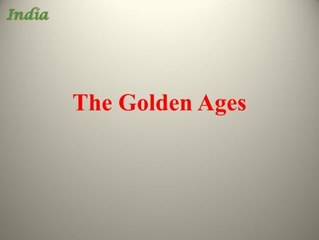 The Golden Ages. Empires of India The Maurya Empire 322 B.C.E – 185 B.C.E  TTYN – What is an empire?