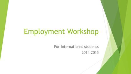 Employment Workshop For international students 2014-2015.