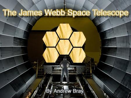 Introduction of Space Technology. The James Webb Space Telescope The James Webb Space Telescope was previously known as the Next Generation Space Telescope.