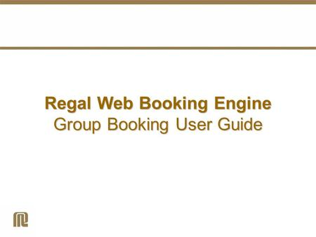 Regal Web Booking Engine Group Booking User Guide.
