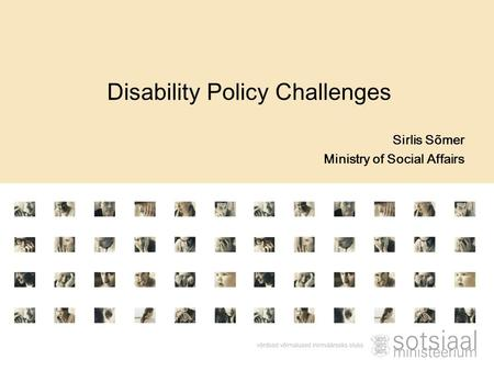 Sirlis Sõmer Ministry of Social Affairs Disability Policy Challenges.