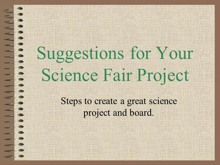 Suggestions for Your Science Fair Project