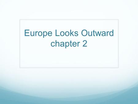 Europe Looks Outward chapter 2