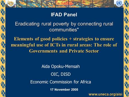 Www.uneca.org/aisi IFAD Panel Eradicating rural poverty by connecting rural communities Eradicating rural poverty by connecting rural communities Elements.