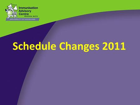 Schedule Changes 2011. Outline Main changes to the schedule: 2011 Pneumococcal disease – Impact of pneumococcal vaccines – New PCV vaccines Synflorix.