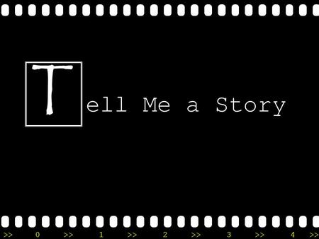 >>0 >>1 >> 2 >> 3 >> 4 >> ell Me a Story T. >>0 >>1 >> 2 >> 3 >> 4 >> Is a picture worth a thousand words?