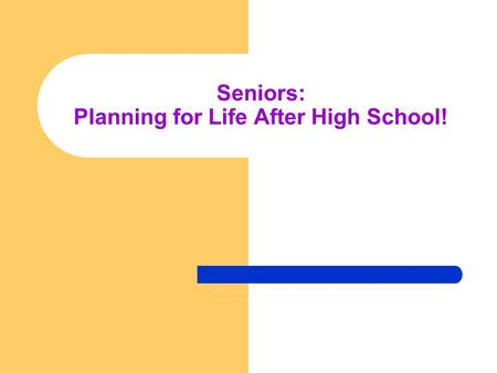 Seniors: Planning for Life After High School!. Agenda Options for Life After High School - Review The College Application & Briar Woods High School Procedures.