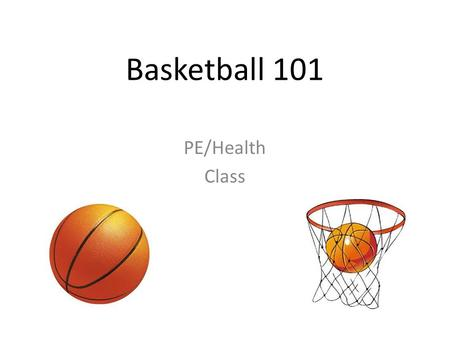 Basketball 101 PE/Health Class. Things to Remember! Update your Table of Contents. -Date: 4/23/14 -Title of Assignment: Basketball Notes -Standards: WC.