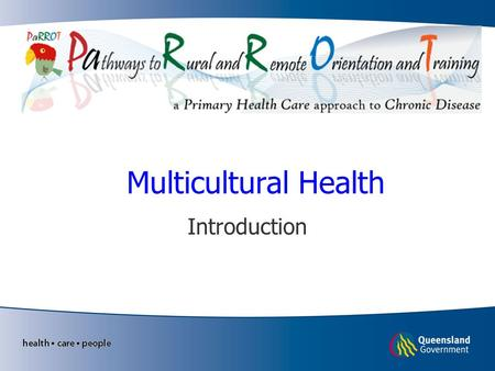 Multicultural Health Introduction. This presentation is the first of 4 in this unit. It introduces multicultural health and reinforces the multicultural.