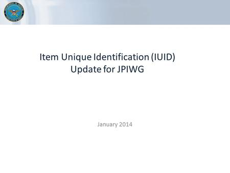 Item Unique Identification (IUID) Update for JPIWG
