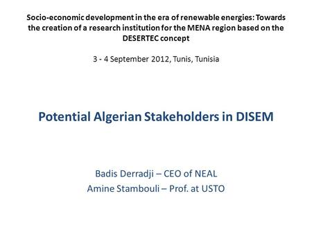 Socio-economic development in the era of renewable energies: Towards the creation of a research institution for the MENA region based on the DESERTEC concept.