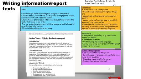 1 Writing information/report texts Layout Uses headings and sub-headings to categorise information. Includes tables, illustrations and diagrams to engage.