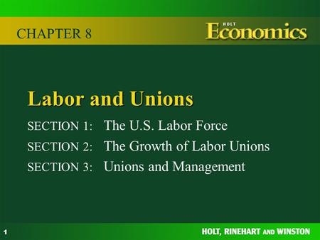 Labor and Unions CHAPTER 8 SECTION 1: The U.S. Labor Force
