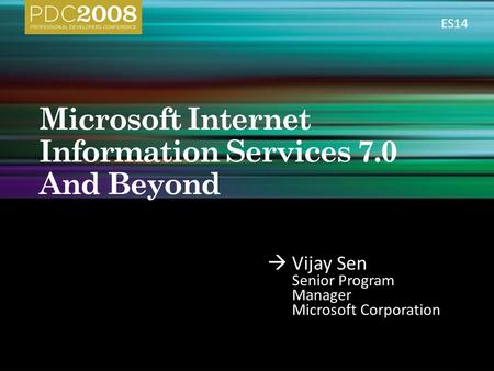  Vijay Sen Senior Program Manager Microsoft Corporation ES14.