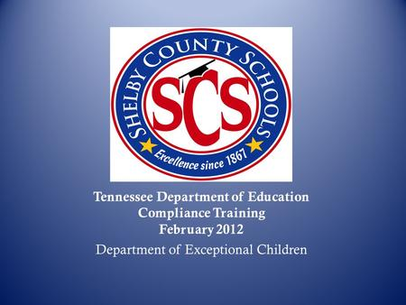 Tennessee Department of Education Compliance Training February 2012 Department of Exceptional Children.