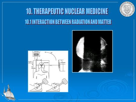 Radiation therapy is based on the exposure of malign tumor cells to significant but well localized doses of radiation to destroy the tumor cells. The.