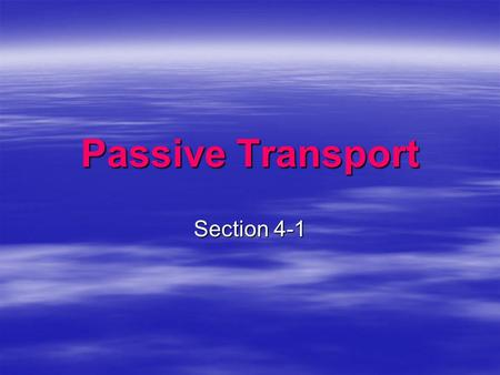 Passive Transport Section 4-1.