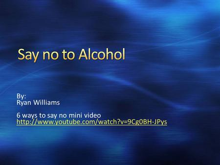 By: Ryan Williams 6 ways to say no mini video