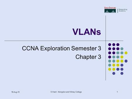 VLANs.ppt CCNA Exploration Semester 3 Chapter 3