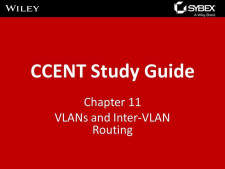 CCENT Study Guide Chapter 11 VLANs and Inter-VLAN Routing.