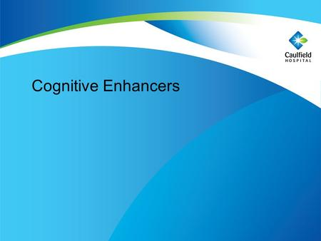 Cognitive Enhancers. Dementia A syndrome due to disease of the brain, characterised by progressive, global deterioration in intellect including: Memory.