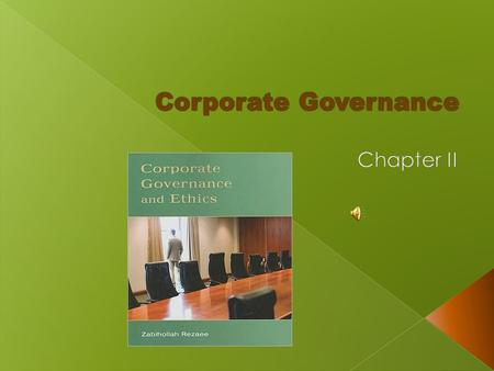  Corporate governance is based on three interrelated components: corporate governance principles, functions and mechanisms.