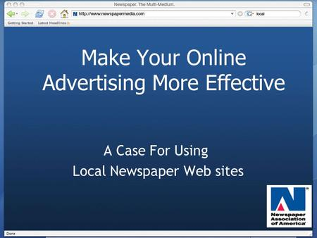 Make Your Online Advertising More Effective A Case For Using Local Newspaper Web sites.