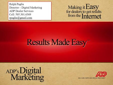 1 1 Ralph Paglia Director – Digital Marketing ADP Dealer Services Cell: 505.301.6369