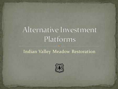 Indian Valley Meadow Restoration. 500- acre meadow located atop the Sierra Crest in Alpine County, CA. Headwaters of the Mokelumne River. Source for agricultural,