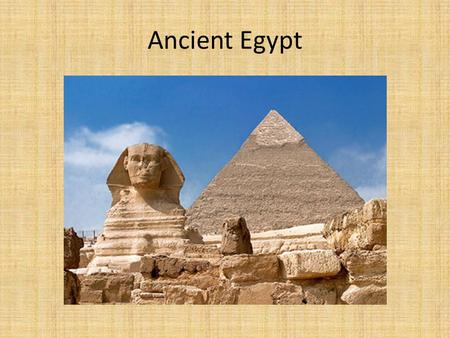 Ancient Egypt. Geography Northeast Africa – Crossroads of 3 Major Continents.