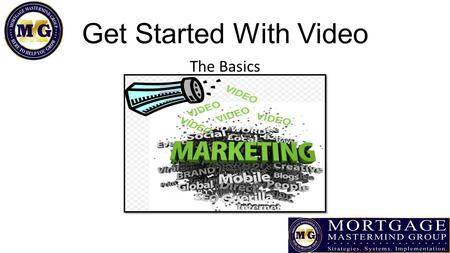 Get Started With Video The Basics. Why Video? Brands you as different for your audience Lets people get to know, trust and like you Reminds people how.
