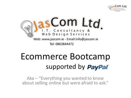 "Ecommerce Bootcamp supported by Aka – ""Everything you wanted to know about selling online but were afraid to ask."""
