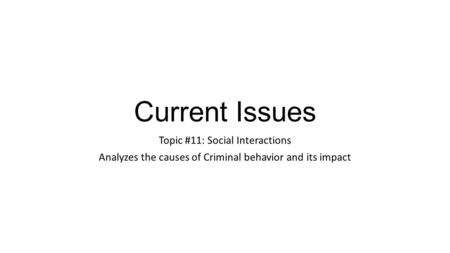 Current Issues Topic #11: Social Interactions