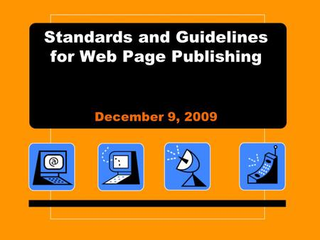 Standards and Guidelines for Web Page Publishing December 9, 2009.