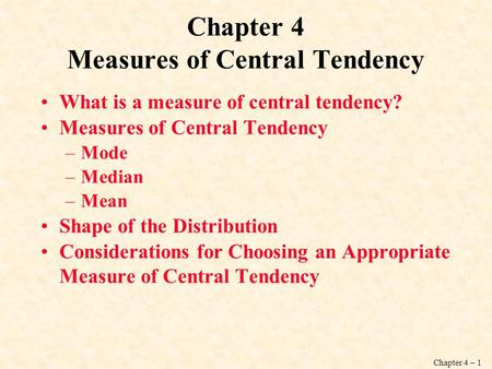 Chapter 4 Measures of Central Tendency