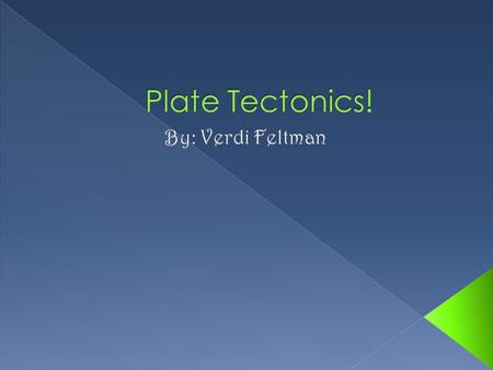 Plate tectonics explains the cause of earthquakes, volcano's, oceanic trenches, mountain range formation and other geological phenomenon. Plates are made.