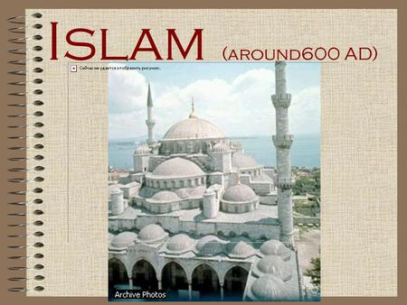 Islam (around600 AD) Founder Islam is based on the life and teachings of the prophet Mohammed, who they believe is the last messenger of God.