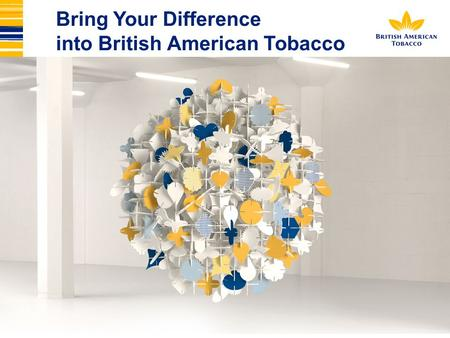 Bring Your Difference into British American Tobacco.