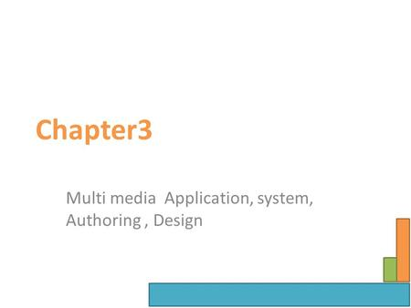 Chapter3 Multi media Application, system, Authoring, Design.