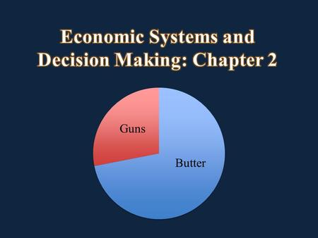 Economic systems provide a framework for economic decision-making and answering the three basic economic questions: What to produce = Output How to.