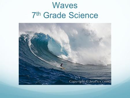 Waves 7th Grade Science.