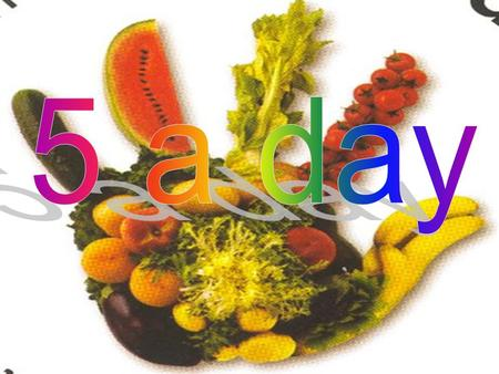 Five a day 5 a day it is a NON-PROFIT ASSOCIATION which its purpose consists of promoting the daily consumption of FRUITS AND FRESH VEGETABLES. His name.