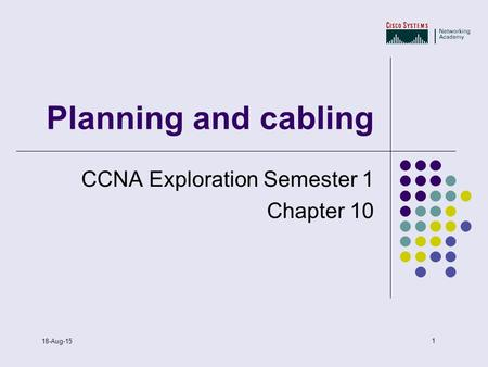 Cable.ppt CCNA Exploration Semester 1 Chapter 10