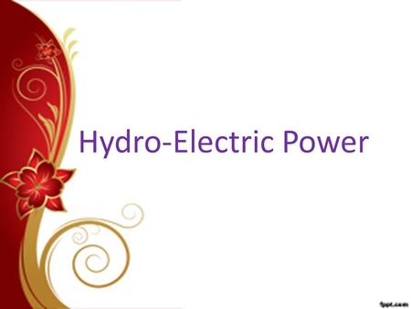 Hydro-Electric Power. Worldwide, Hydro-Electric Power plants produce about 24 percent of the world's electricity and supply more than 1 billion people.