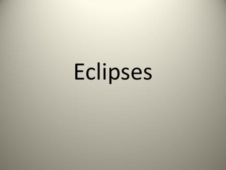 Eclipses. Solar Eclipse Occurs when the Moon is positioned between the Sun and Earth and all are in complete alignment Occurs during a NEW Moon The Moon's.
