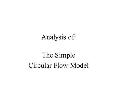 The Simple Circular Flow Model