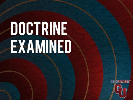 "Doctrine Examined Review: TRINITY: ""The Trinitarian life is not a doctrine to be philosophized beyond the teachings of Scripture but rather a humble,"