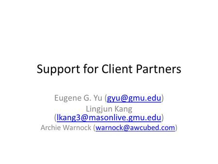 Support for Client Partners Eugene G. Yu Lingjun Kang Archie Warnock