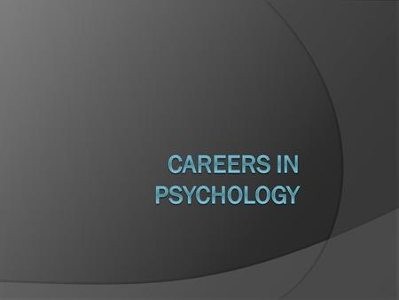 Careers in psychology.
