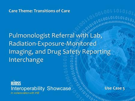 Us Case 5 Pulmonologist Referral with Lab, Radiation-Exposure-Monitored Imaging, and Drug Safety Reporting Interchange Care Theme: Transitions of Care.
